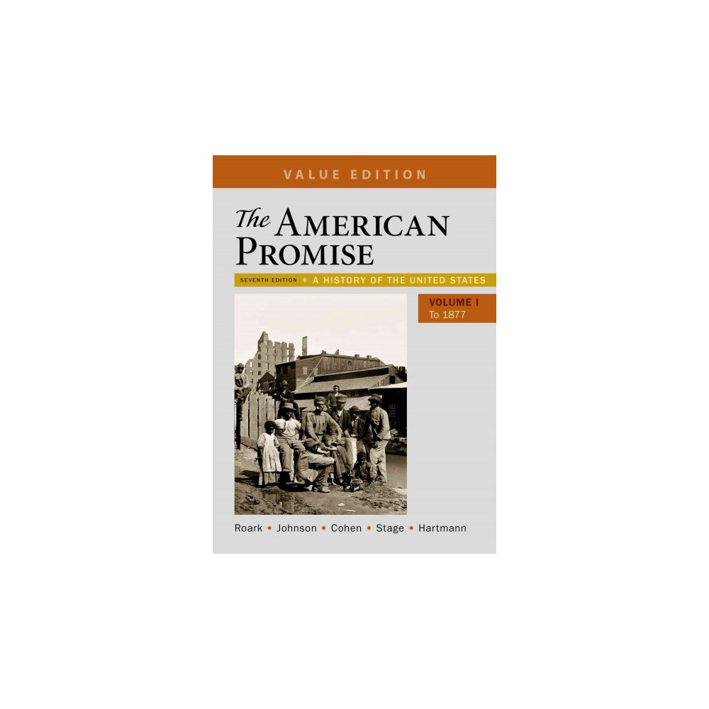 American Promise : A History of the United States To 1877: Value Edition (Paperback) (James L. Roark &