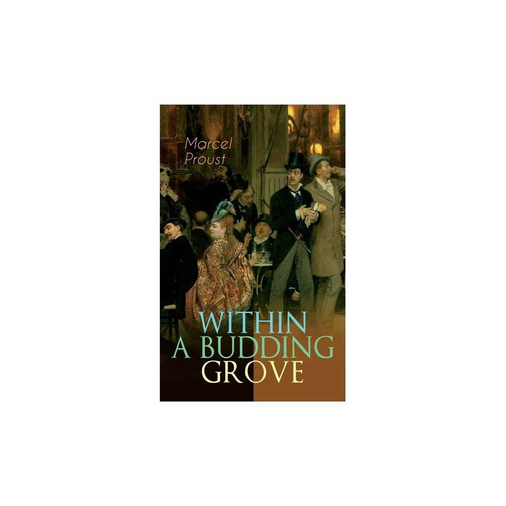 Within A Budding Grove By Marcel Proust C K Scott Moncrieff Paperback