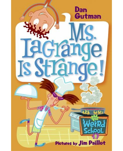 Ms. Lagrange Is Strange! (Paperback) (Dan Gutman & Jim Paillot) - image 1 of 1