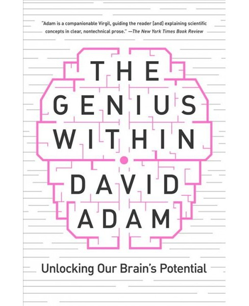 Genius Within : Unlocking Our Brain's Potential -  by David Adam (Hardcover) - image 1 of 1