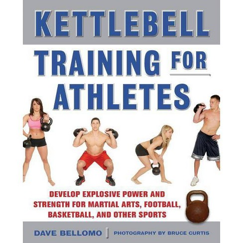 Kettlebell Training for Athletes: Develop Explosive Power and Strength for Martial Arts, Football, - image 1 of 1