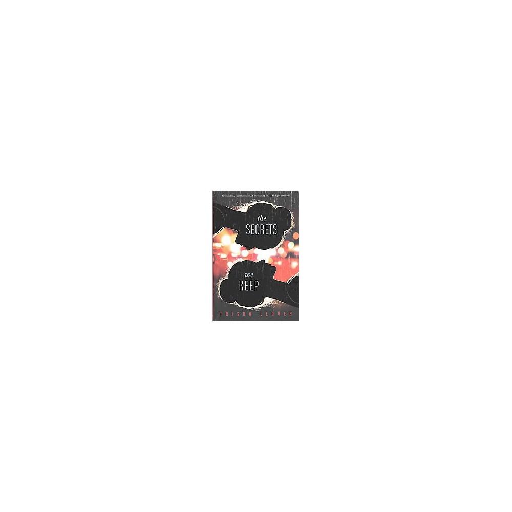 Secrets We Keep (Hardcover) (Trisha Leaver)