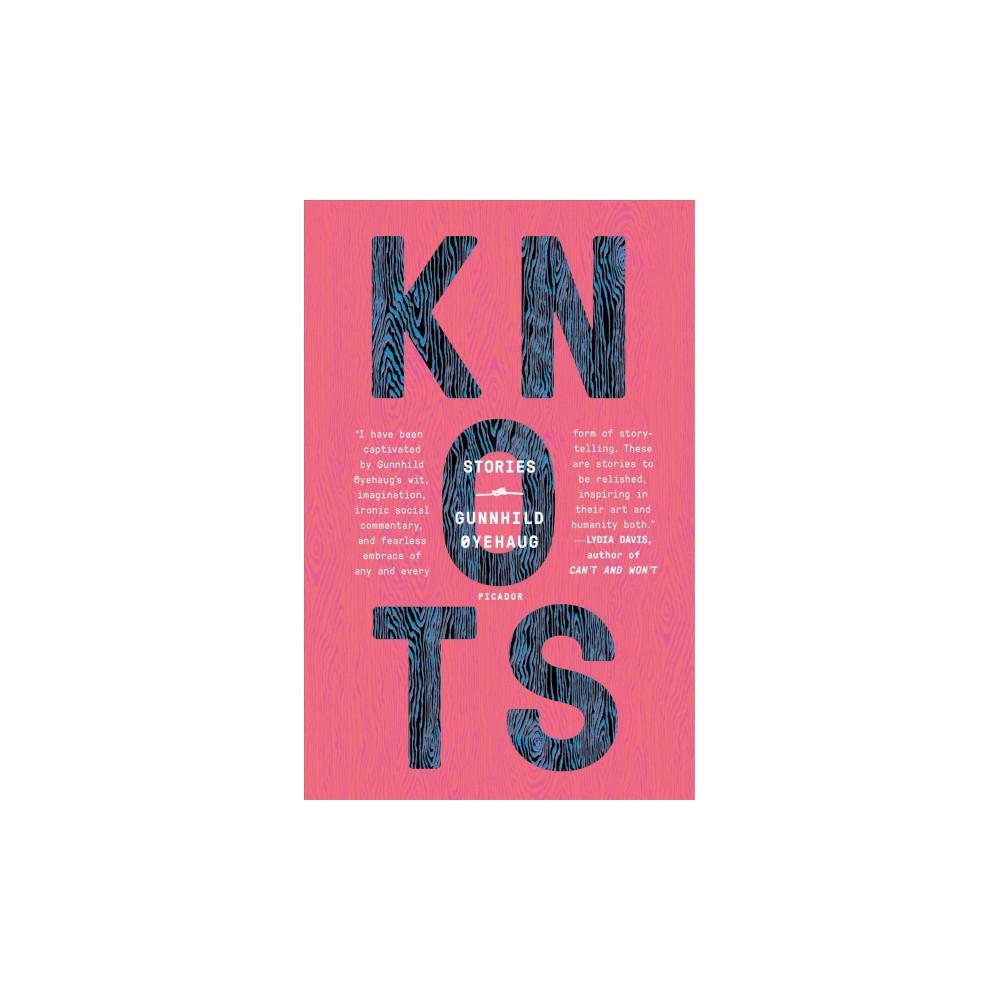 Knots : Stories - by Gunnhild Oyehaug (Paperback)