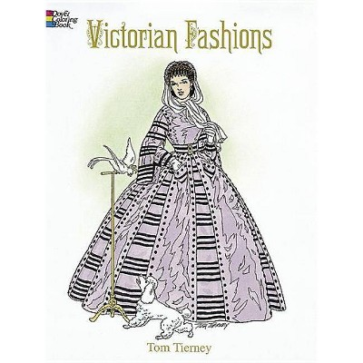 - Victorian Fashions Coloring Book - (History Of Fashion) By Tom Tierney  (Paperback) : Target