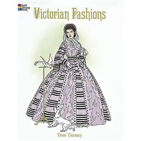 Victorian Fashions Coloring Book - (History of Fashion) by  Tom Tierney (Paperback) - image 1 of 1