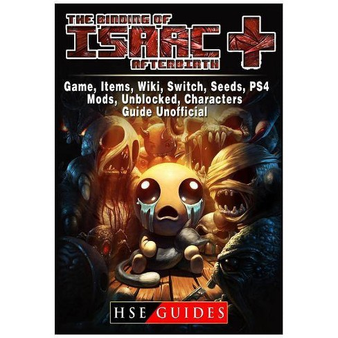 The Binding of Isaac Afterbirth Plus Game, Items, Wiki, Switch, Seeds, PS4,  Mods, Unblocked, Characters,