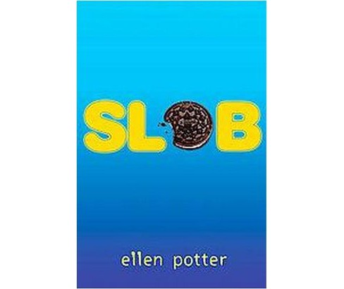 Slob (School And Library) (Ellen Potter) - image 1 of 1