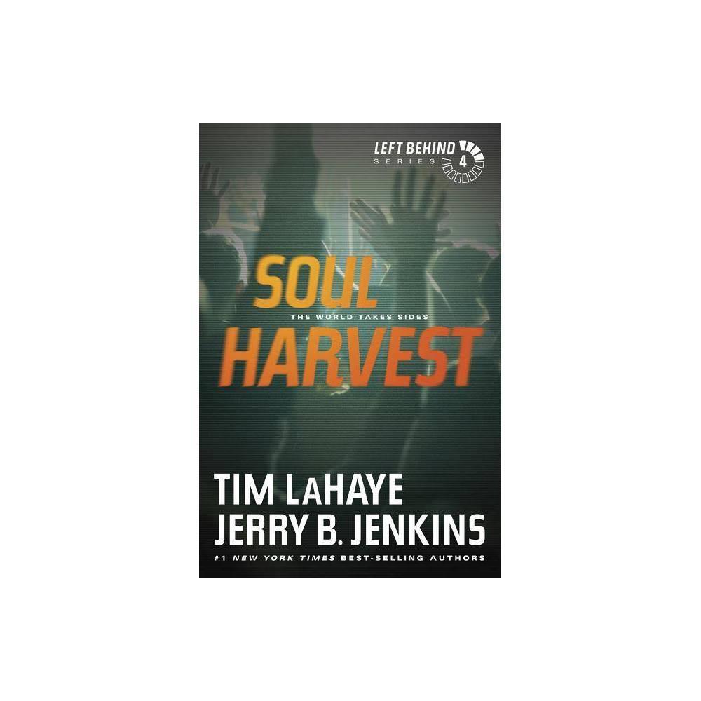 Soul Harvest Left Behind By Tim Lahaye Jerry B Jenkins Paperback