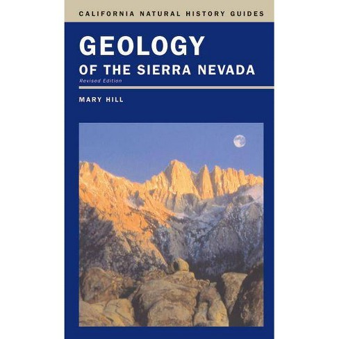 Geology of the Sierra Nevada - (California Natural History Guides (Paperback)) 2 Edition by  Mary Hill - image 1 of 1
