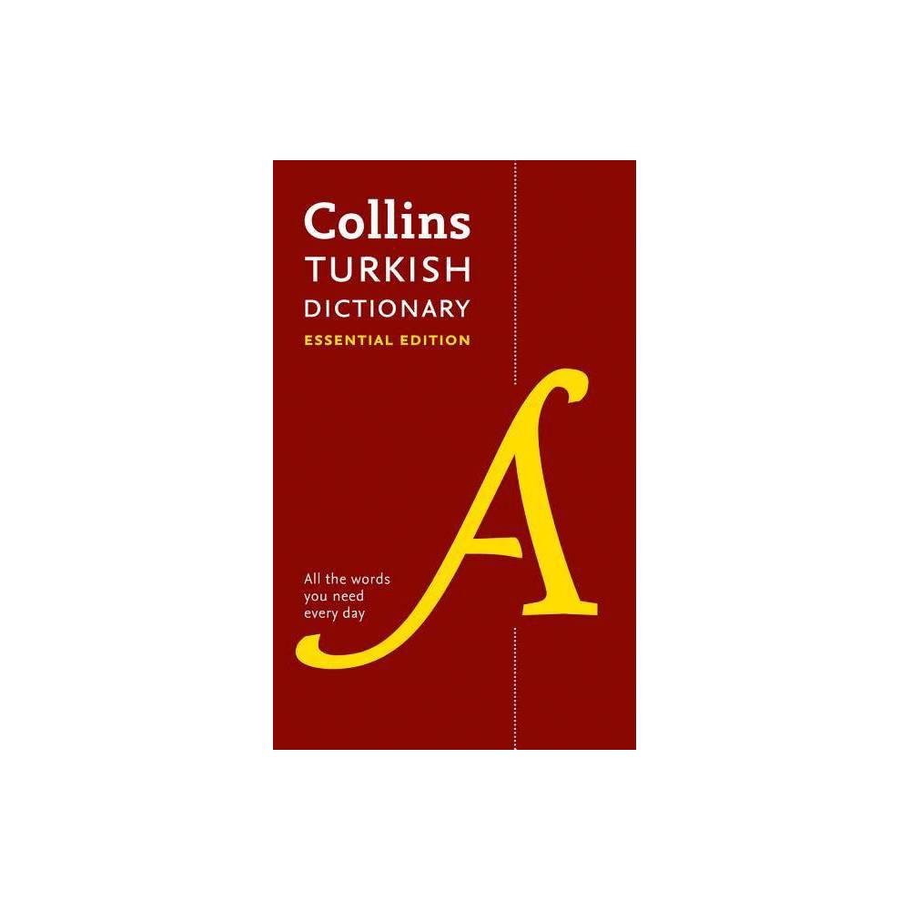 Collins Turkish Dictionary: Essential Edition - (Collins Essential Editions) (Paperback)