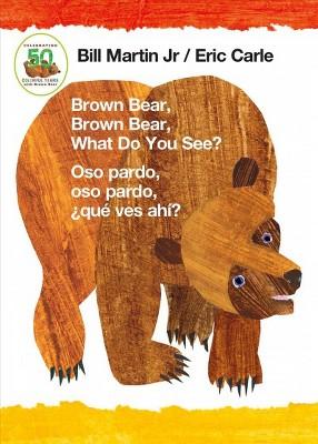 Brown Bear, Brown Bear, What Do You See? / Oso Pardo, Oso Pardo, Qué Ves Ahí (Hardcover)(Jr.
