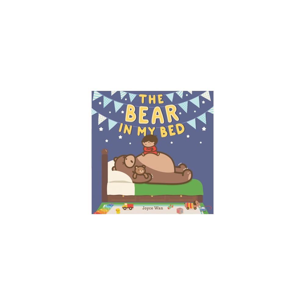 Bear in My Bed - by Joyce Wan (School And Library)