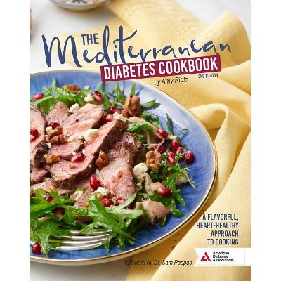 The Mediterranean Diabetes Cookbook, 2nd Edition - by  Amy Riolo (Paperback)
