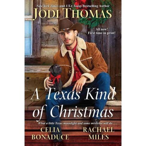 A Texas Kind of Christmas - by Jodi Thomas & Celia Bonaduce & Rachael Miles (Paperback) - image 1 of 1