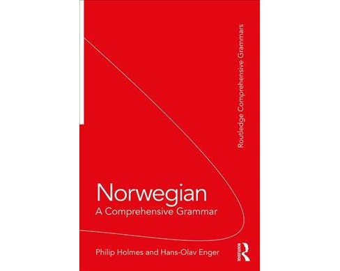 Norwegian : A Comprehensive Grammar -  by Philip Holmes & Hans-olav Enger (Paperback) - image 1 of 1