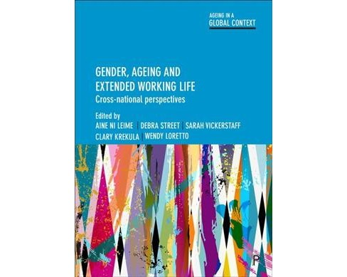 Gender, Ageing and Extended Working Life : Cross-national Perspectives -  (Hardcover) - image 1 of 1