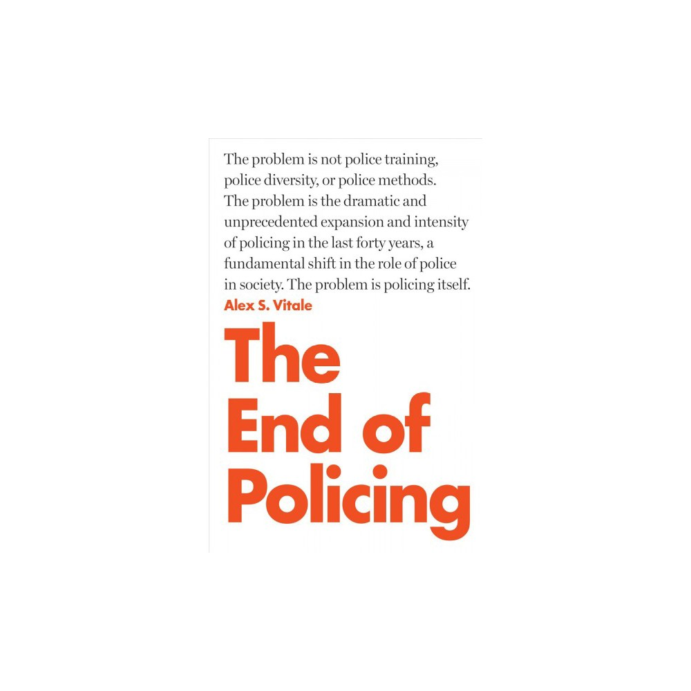 End of Policing - Reprint by Alex S. Vitale (Paperback)