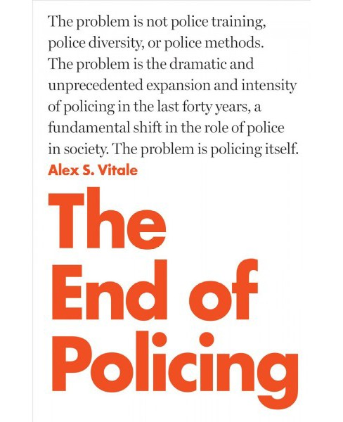 End of Policing -  Reprint by Alex S. Vitale (Paperback) - image 1 of 1