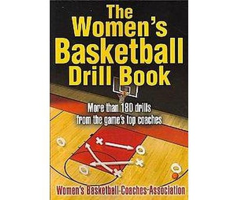 Women's Basketball Drill Book (Paperback) (Women's Basketball Coaches Association) - image 1 of 1