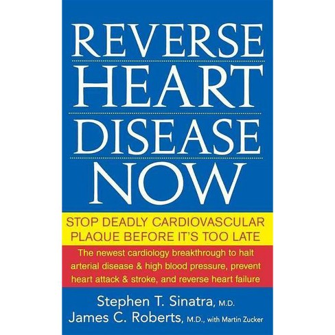Reverse Heart Disease Now - by  Stephen T Sinatra & James C Roberts (Paperback) - image 1 of 1