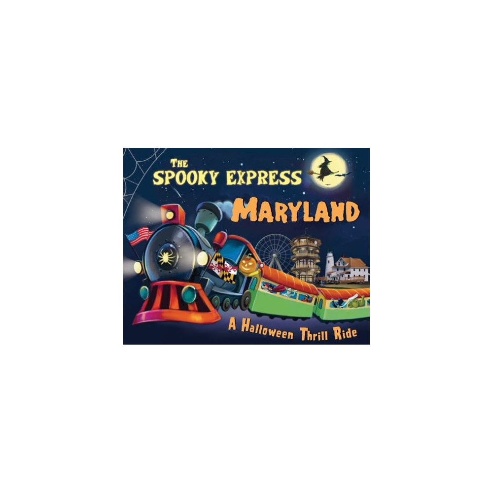 Spooky Express Maryland : A Halloween Thrill Ride - by Eric James (Hardcover)