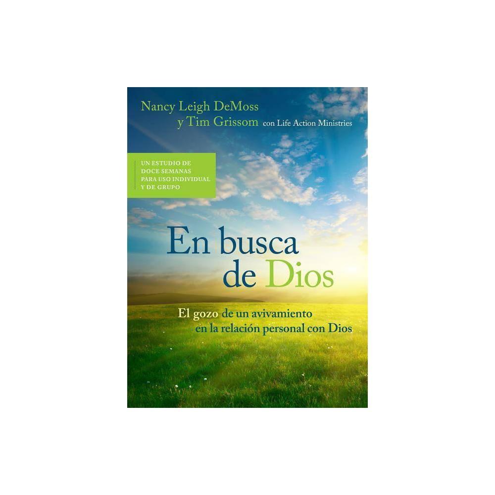 En Busca de Dios - by Nancy Leigh DeMoss & Tim Grissom (Paperback) En Busca de Dios - by Nancy Leigh DeMoss & Tim Grissom (Paperback)