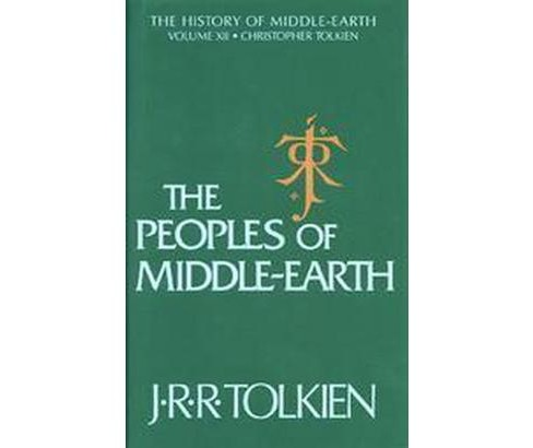 Peoples of Middle-Earth (Vol 12) (Hardcover) (J. R. R. Tolkien & Christopher Tolkien) - image 1 of 1
