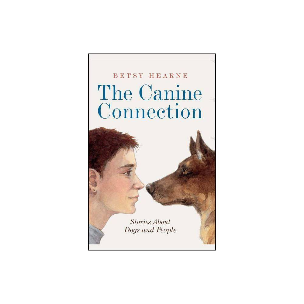 The Canine Connection By Betsy Hearne Paperback