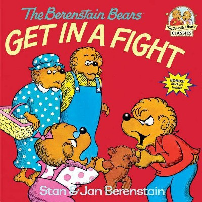 The Berenstain Bears Get in a Fight - (First Time Books(r))by Stan Berenstain & Jan Berenstain (Paperback)