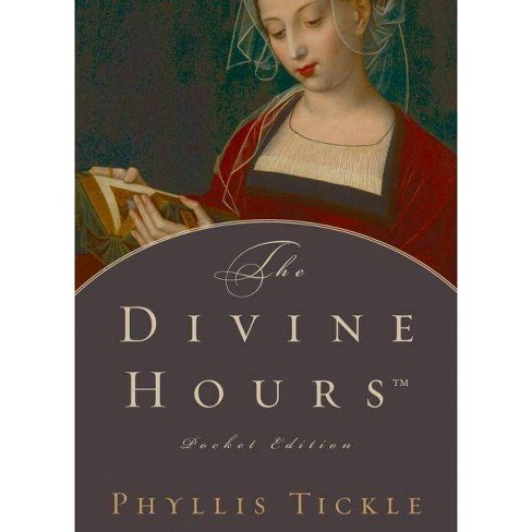 The Divine Hours - by  Phyllis Tickle (Hardcover) - image 1 of 1