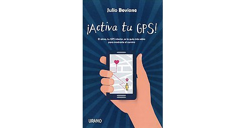 Activa tu GPS! / Activate your GPS! (Paperback) (Julio Bevione) - image 1 of 1