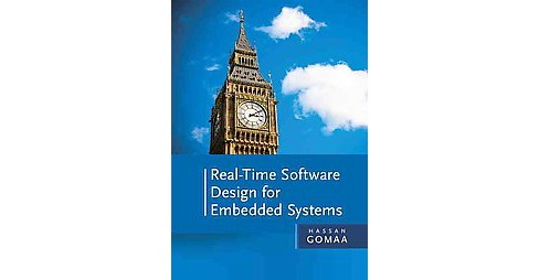 Real-Time Software Design for Embedded Systems (Hardcover) (Hassan Gomaa) - image 1 of 1