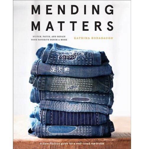 Mending Matters : Stitch, Patch, and Repair Your Favorite Denim & More -  (Hardcover) - image 1 of 1