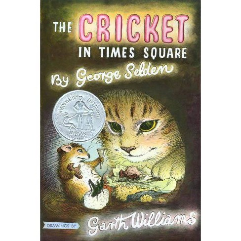 The Cricket in Times Square - (Chester Cricket and His Friends) by  George Selden (Hardcover) - image 1 of 1