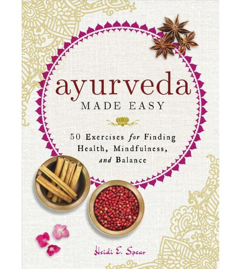 Ayurveda Made Easy : 50 Exercises for Finding Health, Mindfulness, and Balance (Hardcover) (Heidi E. - image 1 of 1