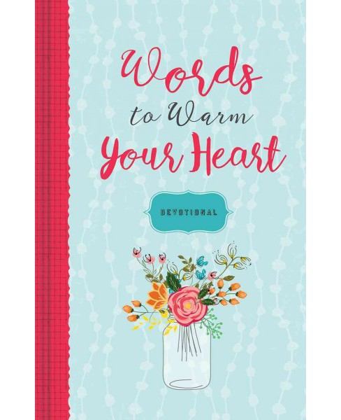 Words to Warm Your Heart : Devotional (Hardcover) - image 1 of 1