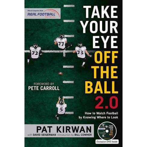 Take Your Eye Off the Ball 2.0 - by  Pat Kirwan & David Seigerman (Mixed media product) - image 1 of 1
