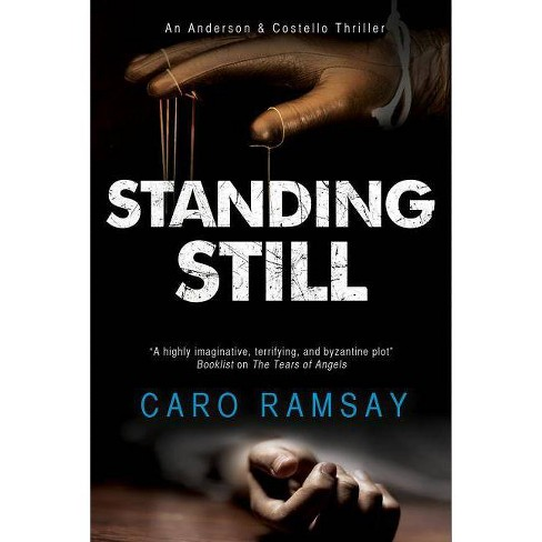 Standing Still - (Anderson & Costello Mystery) by  Caro Ramsay (Hardcover) - image 1 of 1