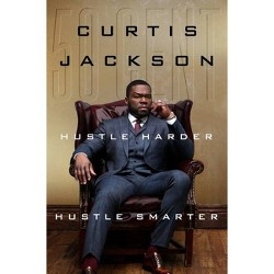 "Hustle Harder, Hustle Smarter - by Curtis ""50 Cent"" Jackson (Hardcover)"