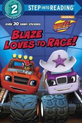 Blaze Loves to Race! (Blaze and the Monster Machines) - (Step Into Reading) by  Mary Tillworth (Paperback)