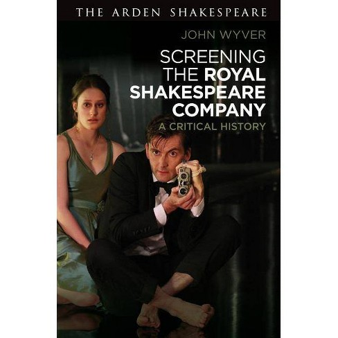 Screening the Royal Shakespeare Company - by  John Wyver (Hardcover) - image 1 of 1