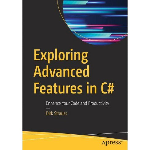Exploring Advanced Features in C# - by  Dirk Strauss (Paperback) - image 1 of 1