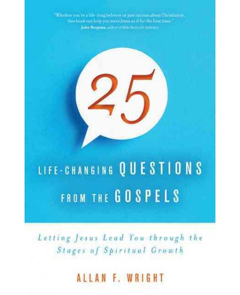25 Life-Changing Questions from the Gospels : Letting Jesus Lead You Through the Stages of Spiritual - image 1 of 1