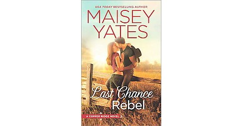 Last Chance Rebel ( Copper Ridge) (Paperback) - image 1 of 1