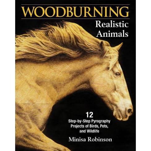 Woodburning Realistic Animals - by  Minisa Robinson (Paperback) - image 1 of 1