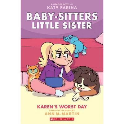 Karen's Worst Day (Baby-Sitters Little Sister Graphic Novel #3), Volume 3 - by Ann M Martin (Paperback)