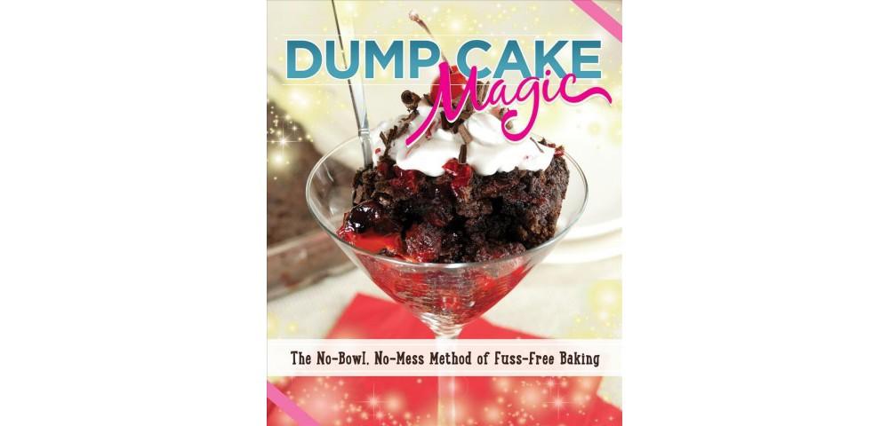 Fox Chapel Publishing Dump Cake Magic Cookbook