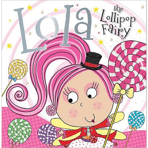 Lola the Lollipop Fairy (Paperback) by Tim Bugbird - image 1 of 1
