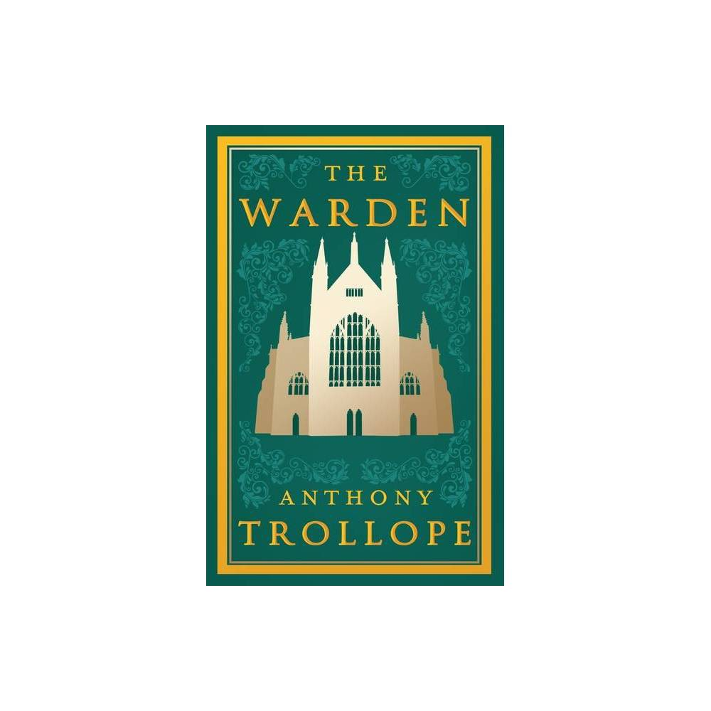 The Warden Evergreens By Anthony Trollope Paperback