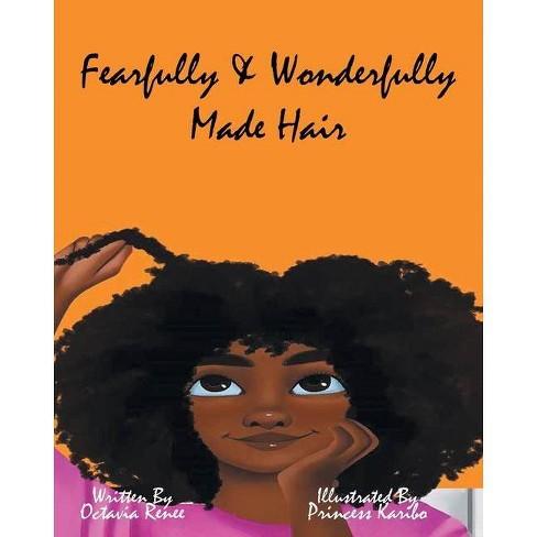 Fearfully & Wonderfully Made Hair - by  Octavia Harris & Renee Wilson (Paperback) - image 1 of 1